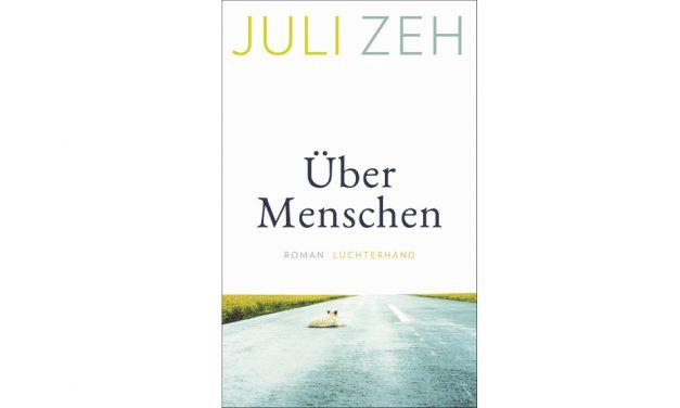 """Buchtipp """"Über Menschen"""" von Juli Zeh"""