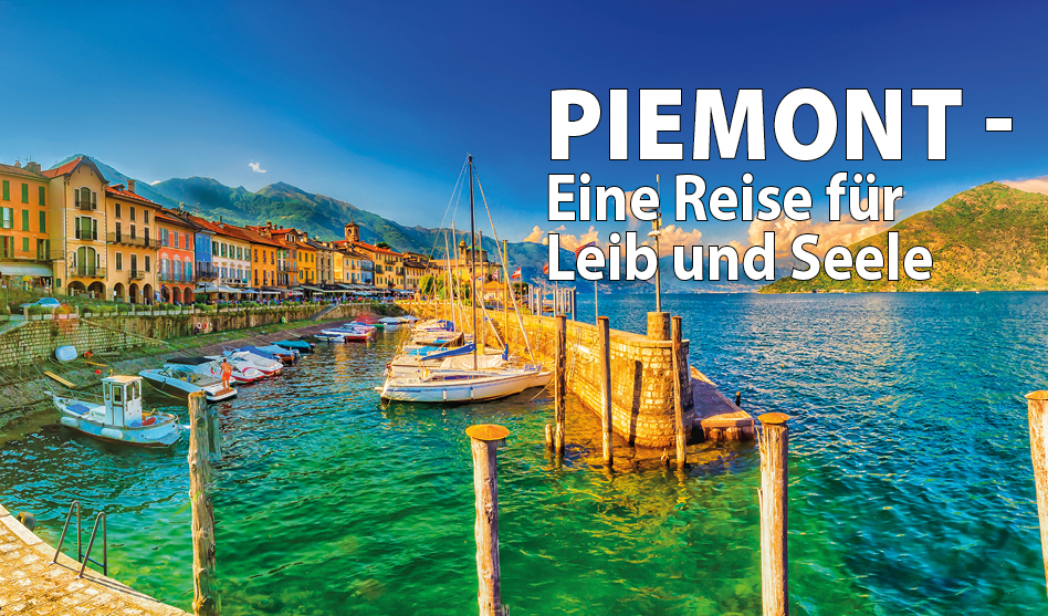 Piemont – Eine Reise für Leib und Seele