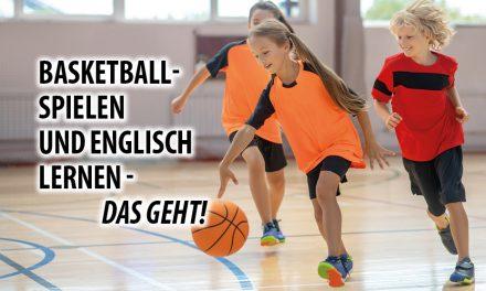 Basketball spielen und gleichzeitig Englisch lernen? – Das geht!